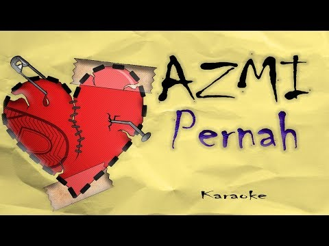 Azmi Pernah Karaoke (HD Audio)