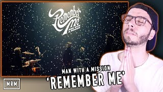 MAN WITH A MISSION 『Remember Me』Reaction