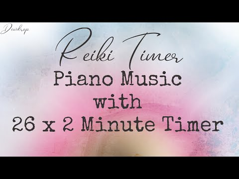 Reiki 2 Min Timer ~ Relaxing Piano Music with Ocean Sounds and 26 x 2 Minute Bell Timers
