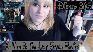X-MEN 3: THE LAST STAND ||  A Disney 365 Review