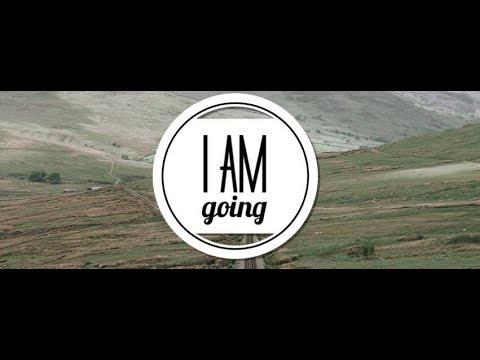 I Am Going Part 2