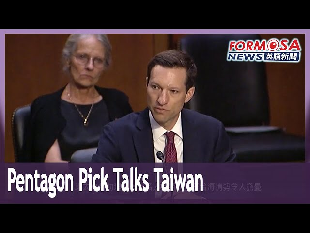 Pentagon nominee says more US support needed for Taiwan
