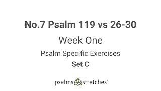 No.7 Psalm 119 vs 26-30 Week 1 Set C