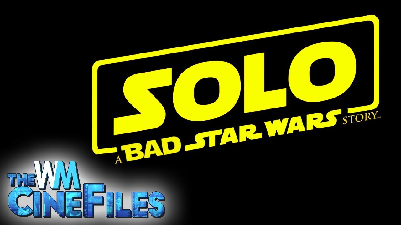 SOLO BOMBS at the Box Office: Has STAR WARS Fatigue Set in? – The CineFiles Ep. 74