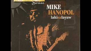 Laki Sa Layaw- Mike Hanopol