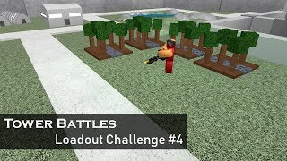 The Last Warriors | Loadout Challenge #4 | Tower Battles [ROBLOX]