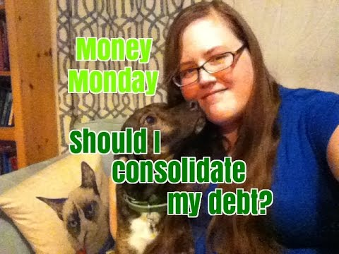 Money Monday 24: Should I consolidate debt? -$16,884
