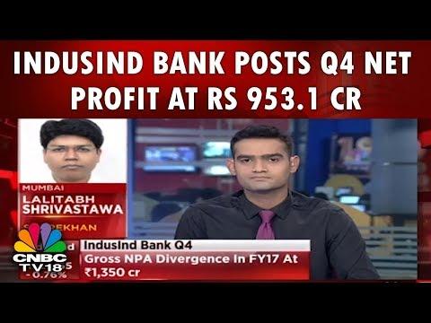 IndusInd Bank Posts Q4 Net Profit at Rs 953.1 Cr | CNBC TV18
