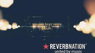 SQUAWK BOYZ ka lungmuon na nang bou remix