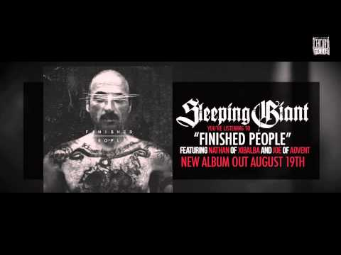 SLEEPING GIANT - Finished People (Featuring Nathan of XIBALBA and Joe of ADVENT)(Album Track)