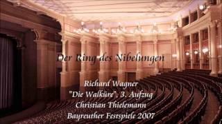 """Wagner: """"Die Walküre"""", Act 3 - Thielemann (Bayreuth 2007)"""