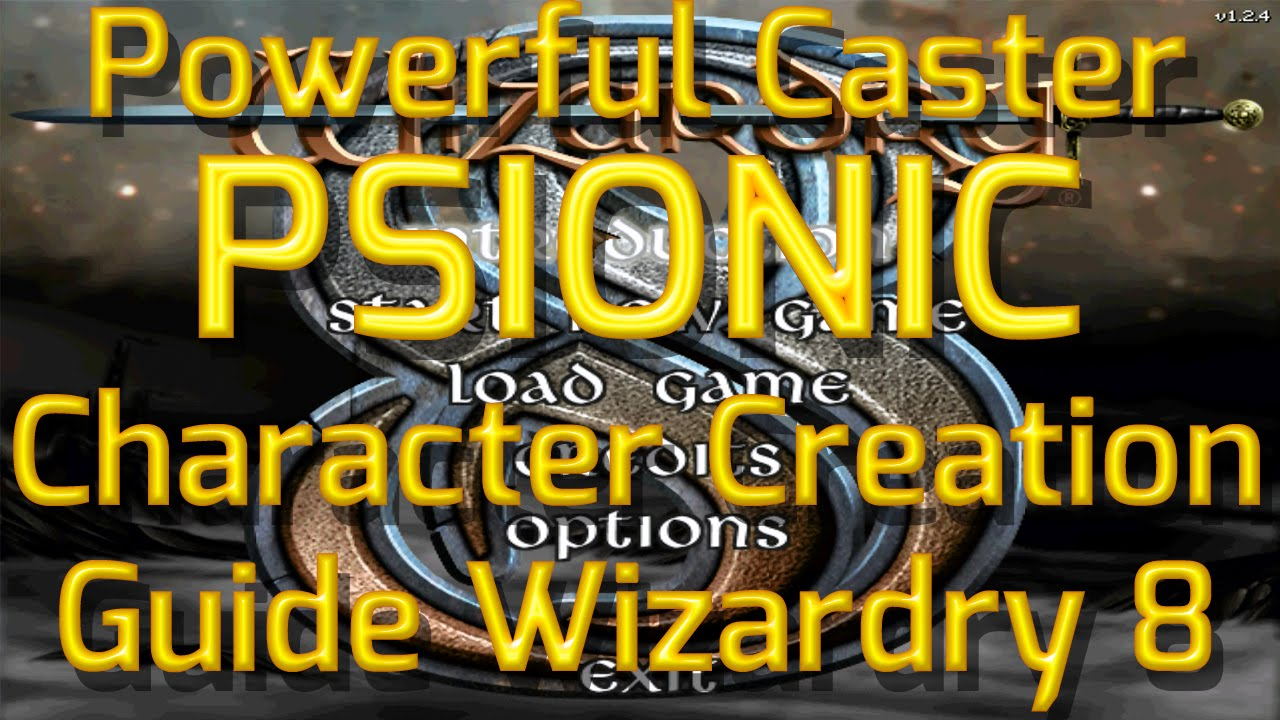 How To Make A Powerful Psionic In Wizardry 8