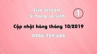 Sỉ hàng sơ sinh giá xưởng - Live2019 Tháng 10 lần 1