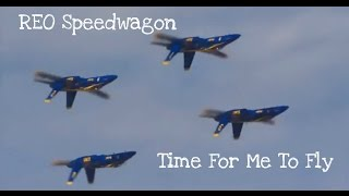 "REO Speedwagon ""Time For Me To Fly"" Blue Angels Lyrics Below"