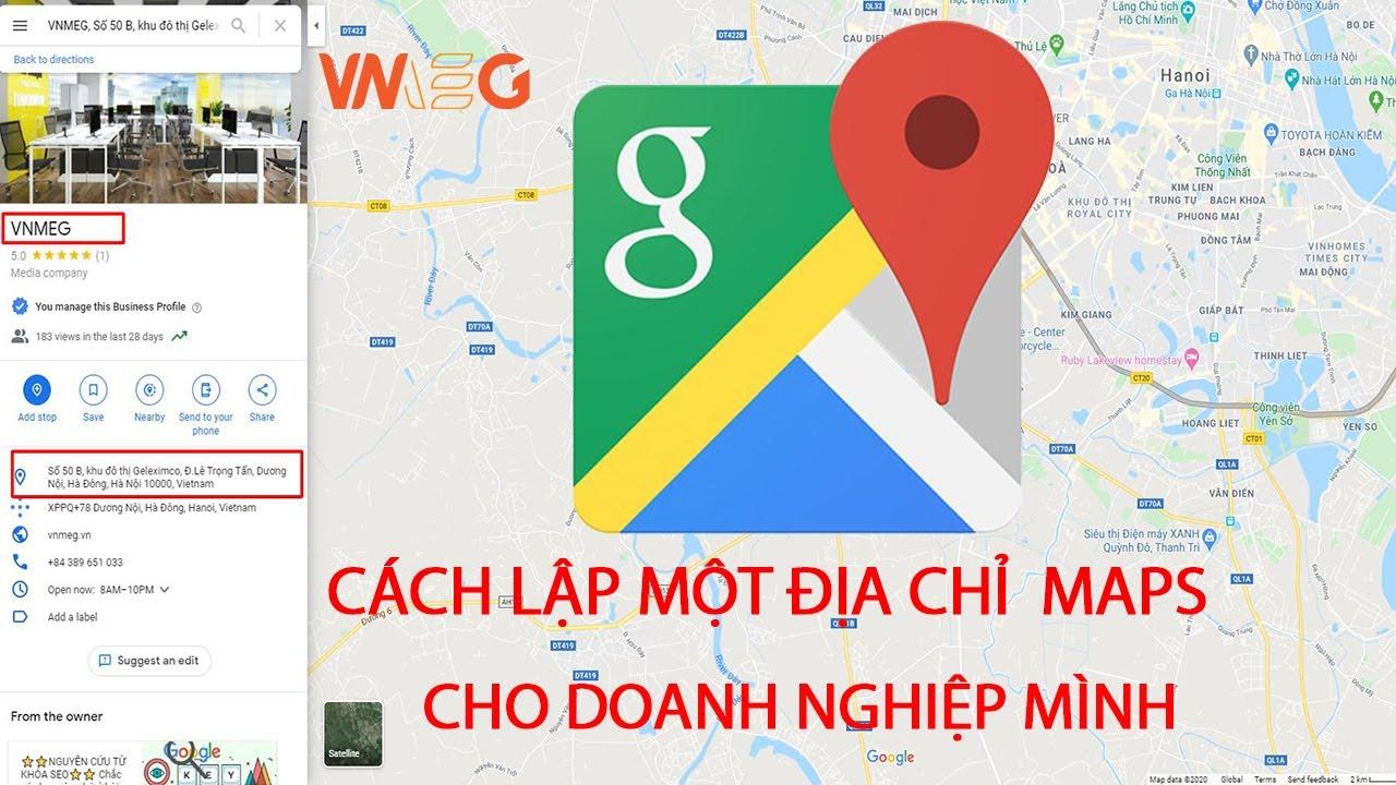 Cách tạo lập và xác minh địa chỉ doanh nghiệp của mình trên google maps.