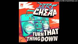 Dirt Cheap - Turn That Thing Down (Deorro Remix) - [Out on Beatport] thumbnail