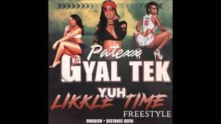 Patexx - Gyal Tekk You Likkle Time [Refix] - February 2017