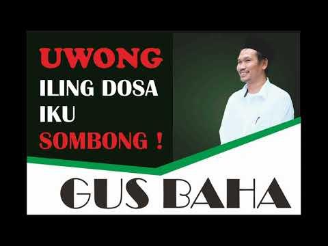 NGAJI GUS BAHA | WONG ELING DOSA IKU SOMBONG !