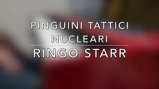 RINGO STARR - Pinguini Tattici Nucleari (Piano cover)