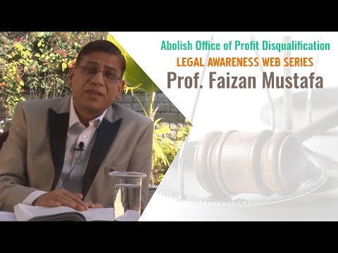 Abolish Office of Profit Disqualification | Legal Awareness Web Series | Prof.Faizan Mustafa.