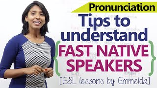 Video Tips to understand fast native English speakers - Advanced spoken English lesson download MP3, 3GP, MP4, WEBM, AVI, FLV Juni 2018
