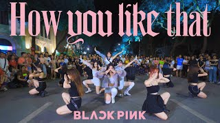 [KPOP IN PUBLIC CHALLENGE] BLACKPINK - 'How You Like That' Dance Cover By C.A.C from Vietnam