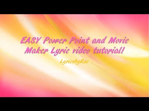 EASY Lyric Video Tutorial with PowerPoint and MovieMaker! || LyricsbyRae
