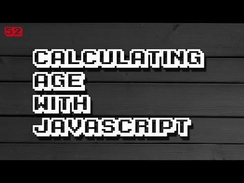 JAVASCRIPT Age Calculator Function
