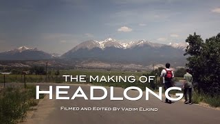 The Making of HEADLONG (dramatic short film behind the scenes video)
