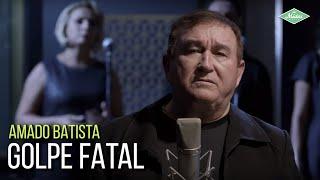 Amado Batista - Golpe Fatal (Amado Batista 44 Anos)