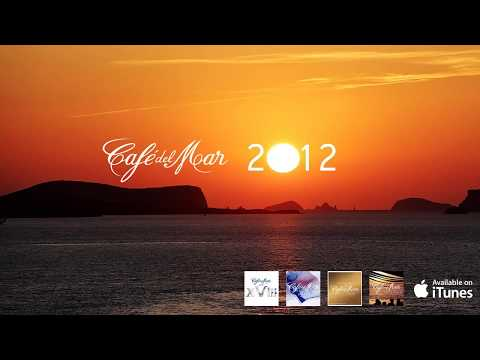 Café del Mar 2012 Chillout Mix 1 hour HQ mix