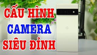 Trên tay Pixel 6 Pro : CAMERA SIÊU ĐỈNH, CẤU HÌNH CỰC CAO