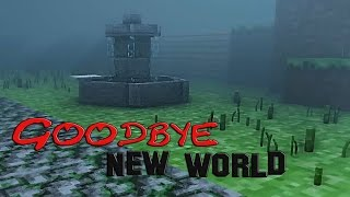 Goodbye, New World | A MuchGame Let