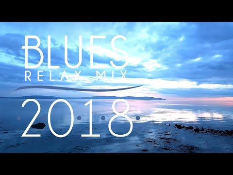 Blues Music Best Songs 2018 | Best of Modern Blues #1