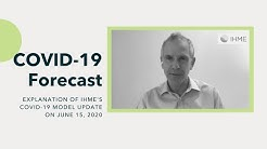 IHME | Explanation of June 15 forecast release | Dr. Christopher Murray