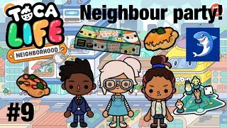 Toca life neighbourhood | Neighbour party! #9