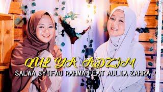 QUL YA ADZIM COVER BY SALWA SYIFA'U RAHMA FEAT AULIA ZAHRA