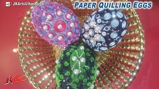 DIY Paper Quilling Eggs | Pictures steps | JK Arts 673