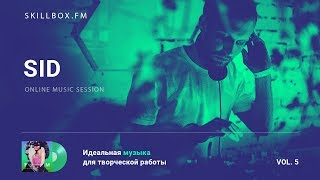 Sid @ Skillbox.FM - Online Music Session Vol. 5