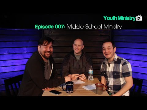 Youth Ministry TV 007: Middle School Ministry   The Youth Ministry Blog