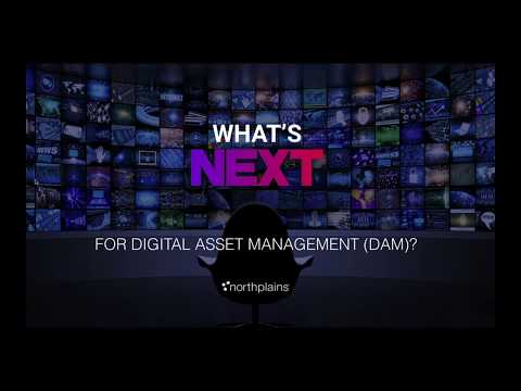 What's NEXT for Digital Asset Management (DAM) - OnDemand