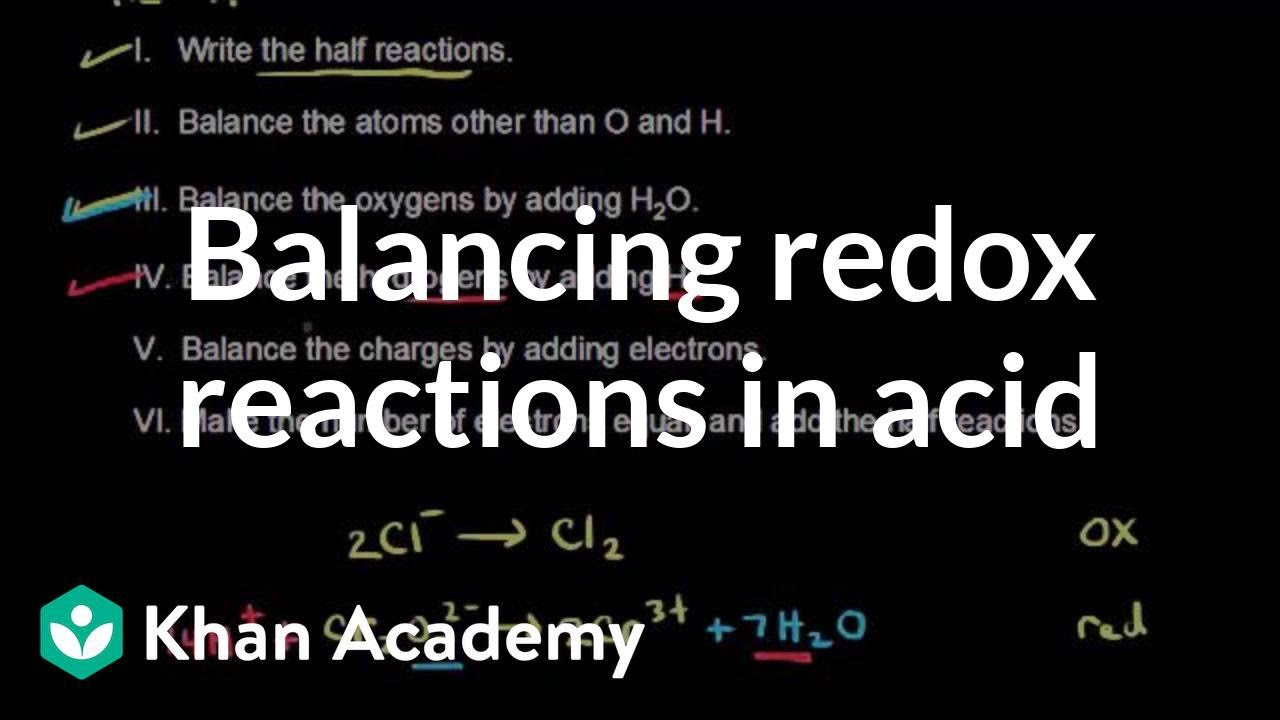 Balancing redox reactions in acid (video) | Khan Academy