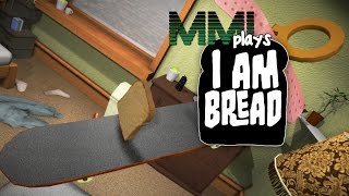 """MMI Plays: I AM BREAD """"Whoa."""" #1"""