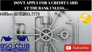 Don't Apply For A Credit Card At The Bank Unless...