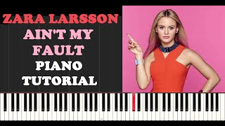 Zara Larsson - Ain't My Fault (Piano Tutorial With Synthesia) How I Played It