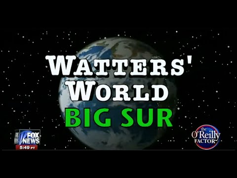 • Watters' World • Big Sur Edition • 7/13/15 •