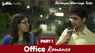 Office Romance - Part 1 | Arranged Marriage Tales