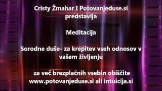 Meditacija sorodnih duš - meditacija za vse odnose v vašem življenju
