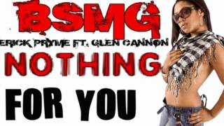 NOTHING FOR YOU -ERICK PRYME FT. GLEN CANNON (PROD. BY MIG L BEATS)
