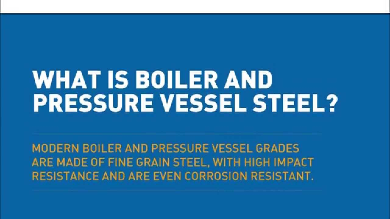 What is boiler and pressure vessel steel? - YouTube